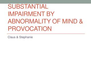Substantial impairment by abnormality of  mind & Provocation