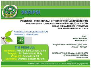Pembimbing  I  : Prof . Dr. Edi  Kusnadi ,  M.Pd Pembimbing  II   :  Suhendi ,  M.Pd
