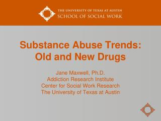 Substance Abuse Trends: Old and New Drugs