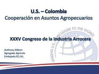 U.S. – Colombia Cooperación en Asuntos Agropecuarios