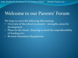 Oake, Bradford & Nynehead CE VC Primary SchoolParents' Forum 2013