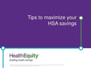 Tips to maximize your HSA savings