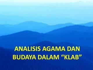 """ANALISIS AGAMA DAN BUDAYA DALAM """"KLAB"""""""