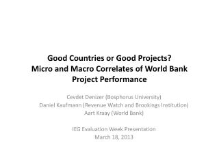 Good Countries or Good Projects? Micro and Macro Correlates of World Bank Project Performance