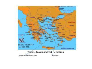 Thales, Anaximander &  Heraclides