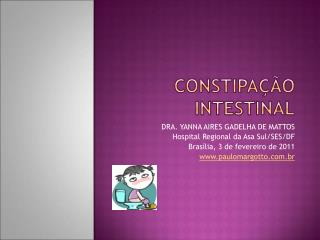 CONSTIPA  O INTESTINAL