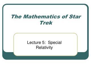 The Mathematics of Star Trek