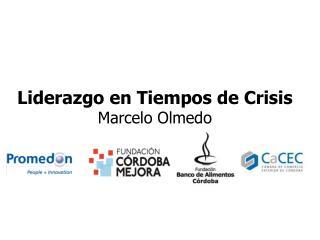 Liderazgo en Tiempos de Crisis Marcelo Olmedo