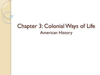 Chapter 3: Colonial Ways of Life