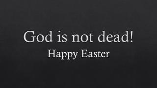 God is not dead!
