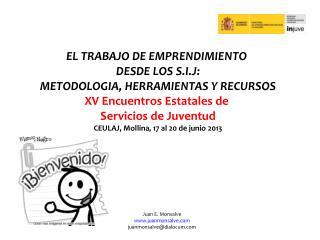 EL TRABAJO DE EMPRENDIMIENTO  DESDE LOS S.I.J: METODOLOGIA, HERRAMIENTAS Y RECURSOS