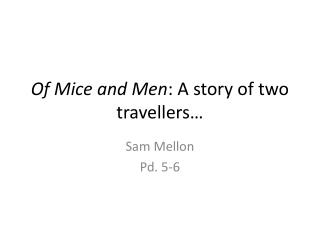 Of Mice and Men : A story of two  travellers �