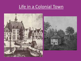 Life in a Colonial Town