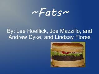 ~Fats~