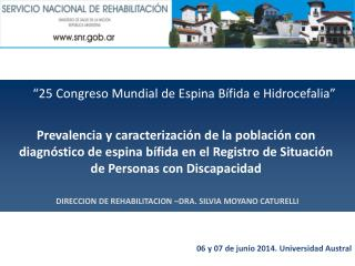 DIRECCION DE REHABILITACION �DRA. SILVIA MOYANO CATURELLI