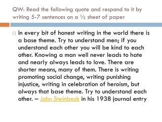 QW: Read the following quote and respond to it by writing 5-7 sentences on a ½ sheet of paper