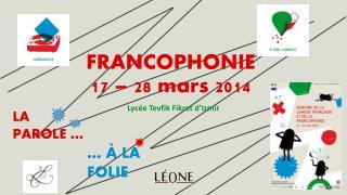 FRANCOPHONIE 17 – 28 mars 2014