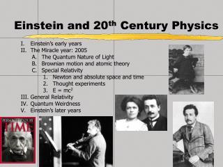 Einstein and 20 th  Century Physics