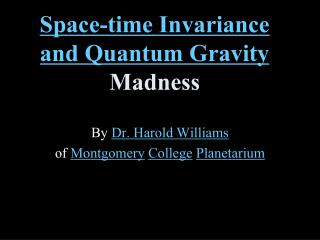 Space-time Invariance and Quantum Gravity Madness