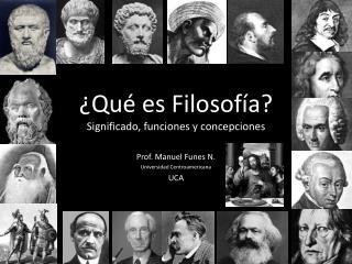 ¿ Qué es Filosofía ? Significado ,  funciones  y  concepciones