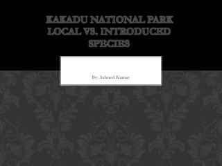 Kakadu National Park  Local vs. Introduced Species