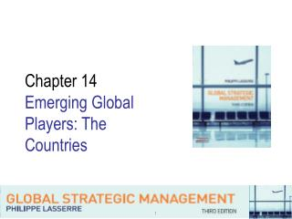 Chapter 14  Emerging Global  Players: The Countries