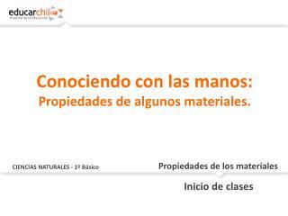 CIENCIAS NATURALES - 1º Básico Propiedades de los materiales