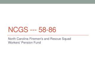 NCGS --- 58-86