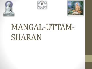 MANGAL-UTTAM-SHARAN