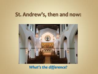 St. Andrew's, then and now: