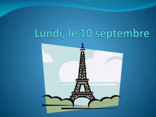 Lundi , le 10  septembre