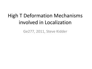 High T Deformation Mechanisms involved in Localization