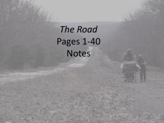 The Road Pages 1-40 Notes