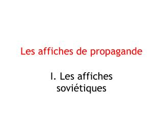 Les affiches de propagande
