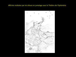 Affiches réalisées par les élèves en jumelage avec le Thé âtre de l'Ephémère