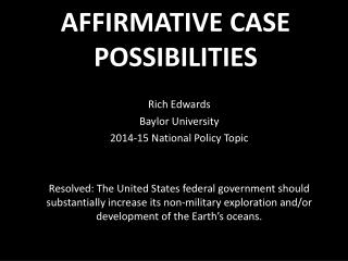 AFFIRMATIVE CASE POSSIBILITIES