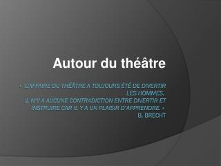 Autour du théâtre