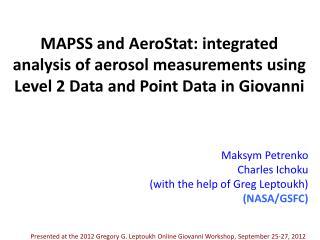 Maksym Petrenko Charles  Ichoku (with the help of Greg  Leptoukh ) (NASA/GSFC)
