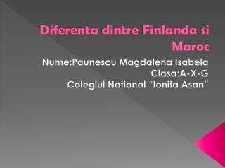 Diferenta dintre Finlanda si Maroc