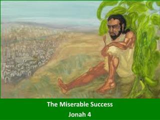 The Miserable Success Jonah 4
