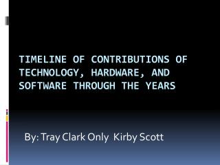 Timeline of Contributions of Technology, Hardware, and Software Through the Years