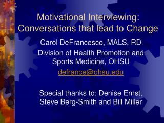 Motivational Interviewing:  Conversations that lead to Change