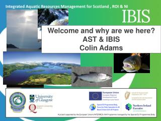 Welcome and why are we here? AST & IBIS Colin Adams
