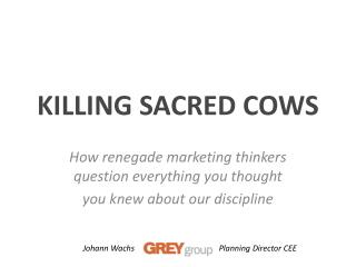 How renegade marketing thinkers question everything you thought you knew about our discipline