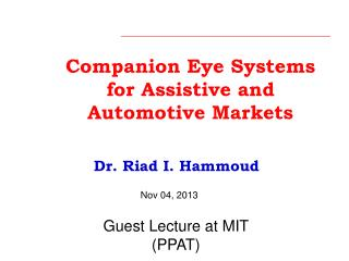 Companion Eye Systems for Assistive and Automotive Markets