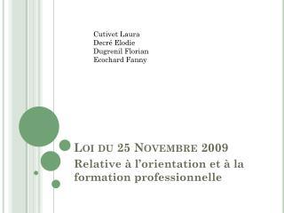 Loi du 25 Novembre 2009