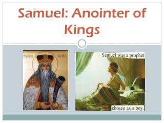 Samuel: Anointer of Kings