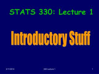 STATS 330: Lecture 1