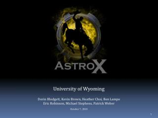 University of Wyoming Dorin  Blodgett, Kevin Brown, Heather Choi, Ben Lampe