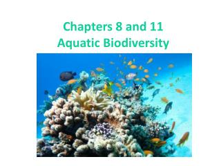 Chapters 8 and 11 Aquatic Biodiversity